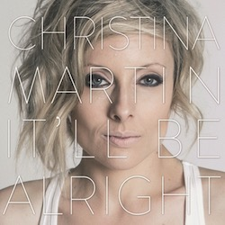 Christina Martin - Itll be alright cover 400x400